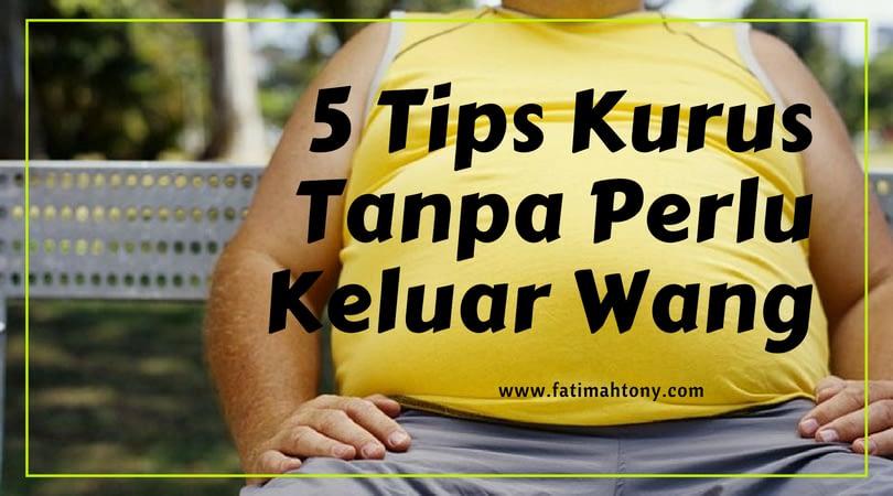 5 Tips Kurus Mudah Tanpa Keluarkan Wang